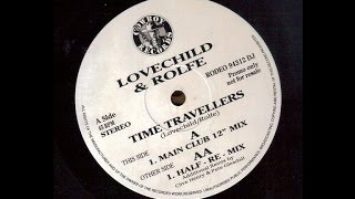 "Lovechild & Rolfe - Time Travellers (Main Club 12"" Mix)"