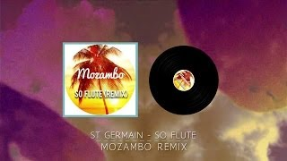 St Germain - So Flute - Mozambo Remix (Unofficial KST video)
