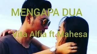 Gambar cover MENGAPA DUA @Vita Alfia ft Mahesa