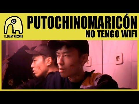 PUTOCHINOMARICÓN - No Tengo Wifi [Official]