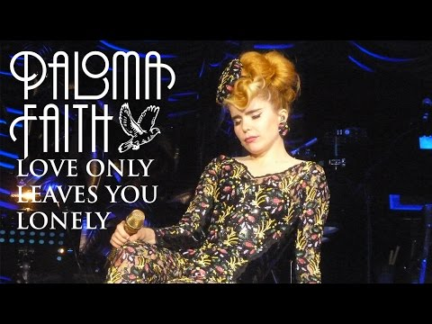 Paloma Faith - Love Only Leaves You Lonely (Live at the O2 Arena) mp3