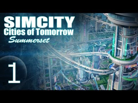 SimCity Cities of Tomorrow - Summerset [PART 1]