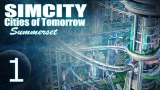simcity cities of tomorrow summerset part 1 clean futuristic city