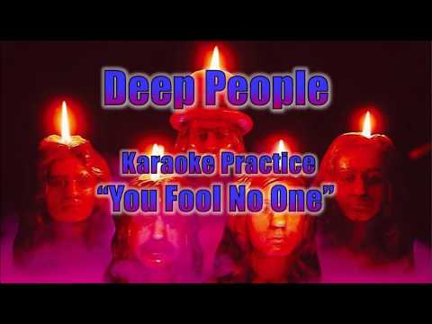 Deep People Karaoke Practice: You Fool No One