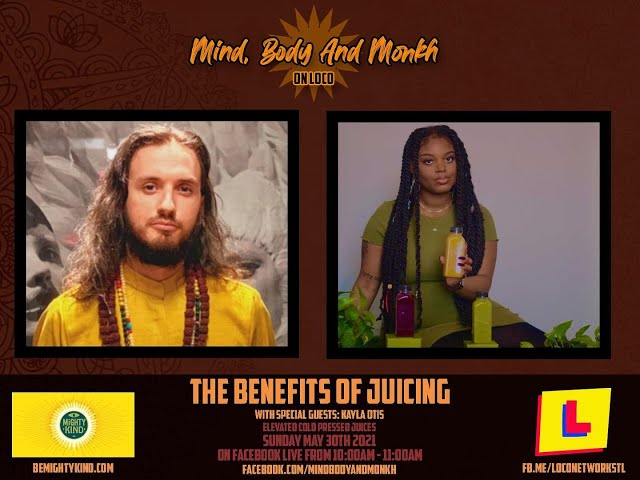 Mind, Body and Monkh with  Elevated Juices- Ep.12