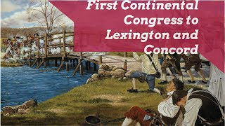 First Continental Congress and Lexington and Concord
