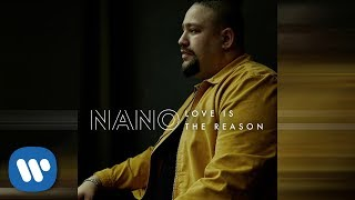 Nano - Love Is The Reason (Official Audio)