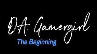 Delta Alpha Gamergirl | End of The Beginning