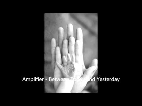 Amplifier - Between Today and Yesterday