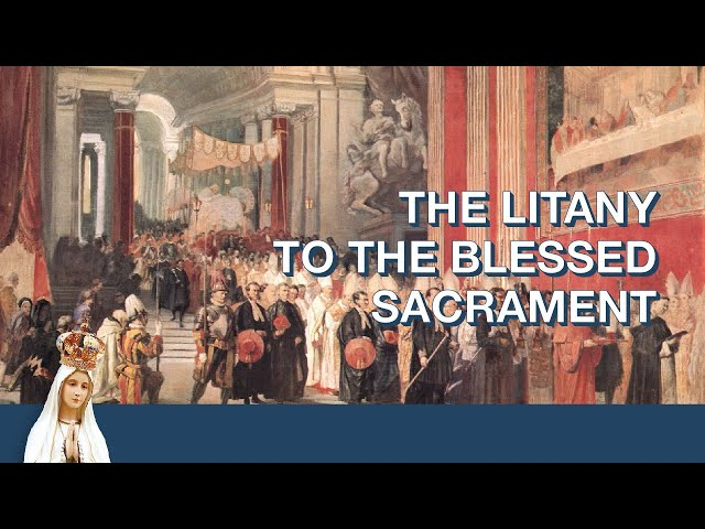 Litany of the Blessed Sacrament | Feast of Corpus Christi