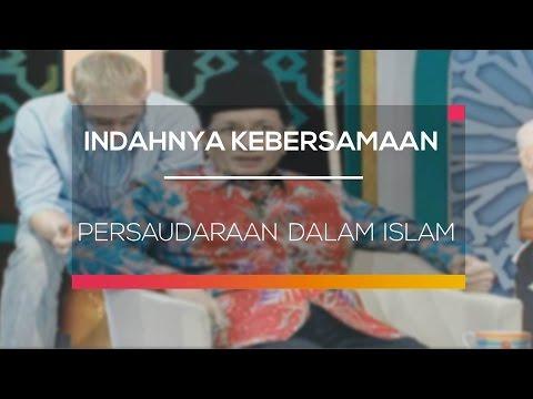 Indahnya Kebersamaan - Persaudaraan Dalam Islam