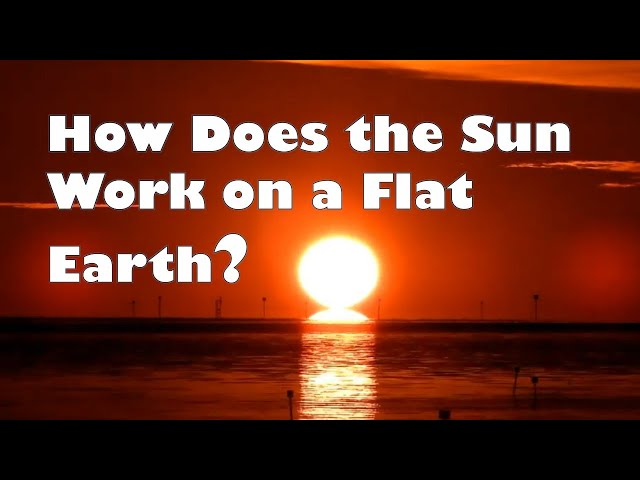 How Does the Sun Work on a Flat Earth?
