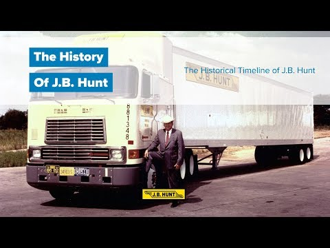 The History of J.B. Hunt Trucking