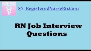 Registered Nurse RN Job Interview Questions