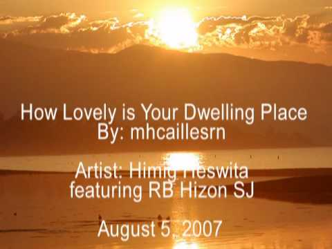 How Lovely Is Your Dwelling Place MV