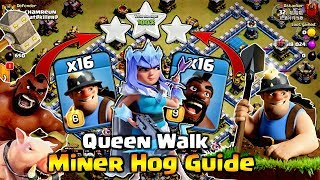 Queen Walk TH12 Miner Hog Guide - Nice TH12 Attack Strategy in Clan War ( clash of clans )
