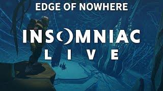 Insomniac Live - Edge of Nowhere