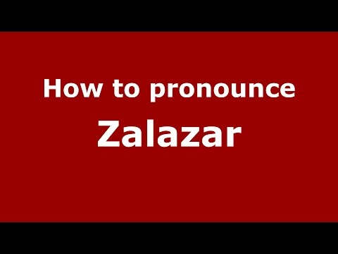 How to pronounce Zalazar (American English/US)  - PronounceNames.com