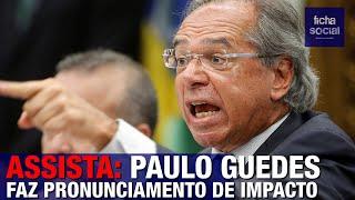 ASSISTA PAULO GUEDES FAZ PRONUNCIAMENTO DE IMPACTO - GOVERNO BOLSONARO
