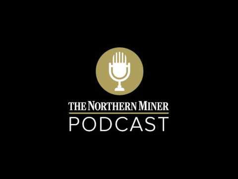 The Northern Miner podcast – episode 29: Risk and reward ft. Joe Mazumdar
