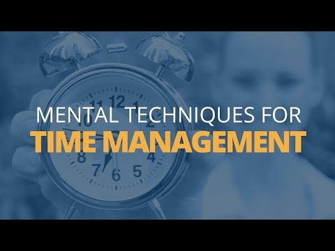 4 Mental Techniques to Improve Your Time Management | Brian Tracy