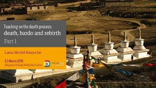 Insegnamenti sul processo della morte: morte, bardo e rinascita con Lama Michel Rinpoche (ing-ita) – 2/3 marzo 2019