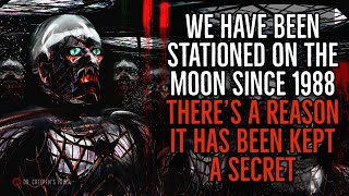 """We've been Stationed on the Moon since 1988: There's a Reason it's been a Secret"" 