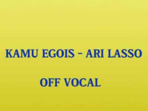 Ari Lasso - Kamu Egois ( OFF VOCAL )
