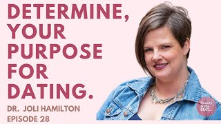 First, determine your purpose for dating  - dating advice,  dating advice for women