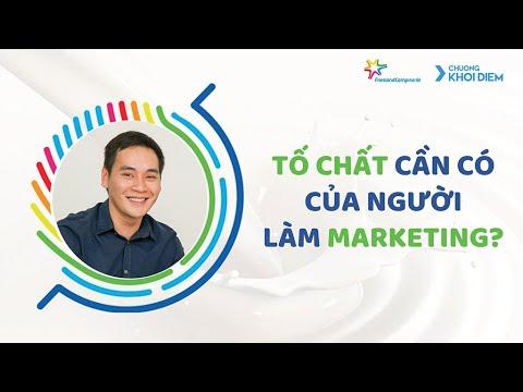 Phần 5: Tố chất nào cần có ở người làm Marketing