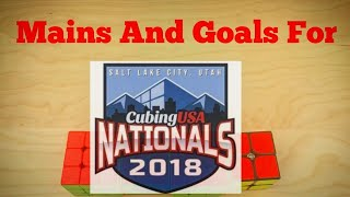 Mains And Goals For CubingUSA Nationals 2018! And Major Announcements!