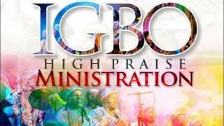 IGBO HIGH PRAISE MINISTRATION (B)