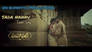 Sada Nannu Full Song    Mahanati    Sai Bharathi Productions    Raj Thouti Nmt