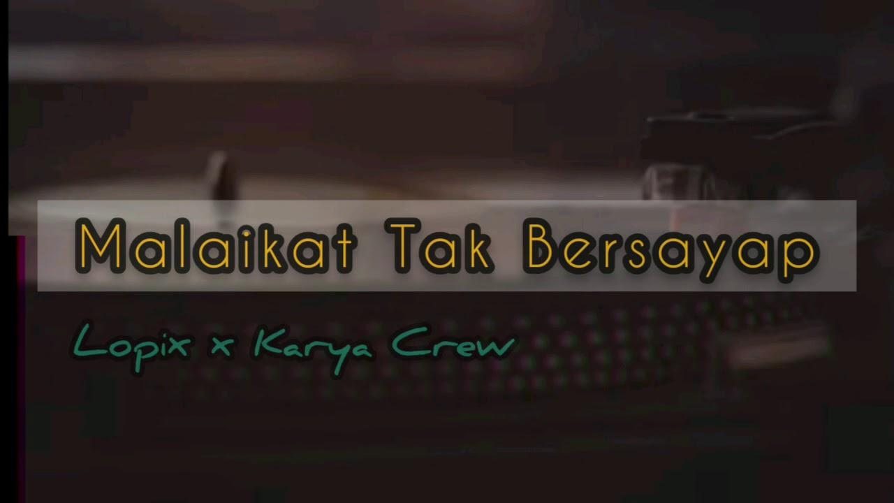 Karya Crew x Lopix | Malaikat Tak Bersayap | Official audio