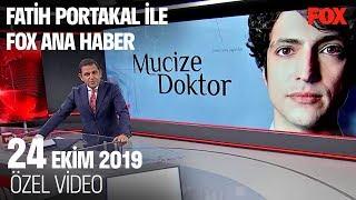Mucize Doktor Dünya'yı etkiledi! 24 Ekim 2019 Fatih Portakal ile FOX Ana Haber