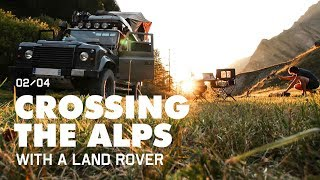 CROSSING THE ALPS WITH A LAND ROVER DAY 2