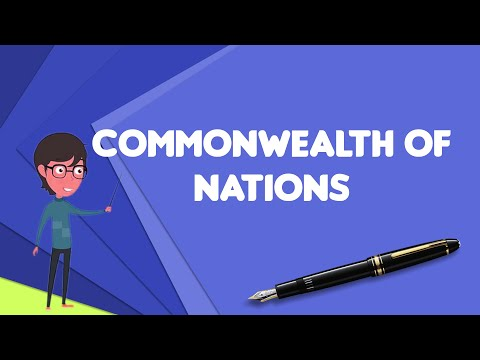 What is Commonwealth of Nations?, Explain Commonwealth of Nations, Define Commonwealth of Nations