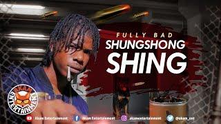 Fully Bad - ShungShung Shing [Gun Barrel Riddim] July 2018