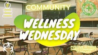 🌿 🍎 Wellness Wednesday, Wk 36 😃 community, comunidad May 26, 2021