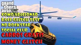 GTA V ONLINE - RACE GLITCH TEST COMO ADD SOCIAL CLUB