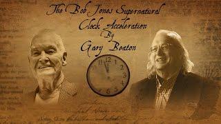 The Bob Jones Supernatural Clock Acceleration