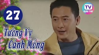 Tường Vy Cánh Mỏng - Tập 27 | Giải Trí TV Phim Việt Nam 2020