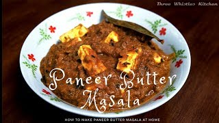 How to make Paneer Butter Masala at home in just 20 minutes   Restaurant Style
