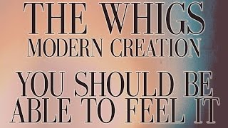 The Whigs - You Should Be Able To Feel It [Audio Stream]