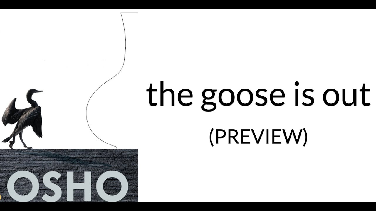 OSHO: The Goose Is Out (Preview)