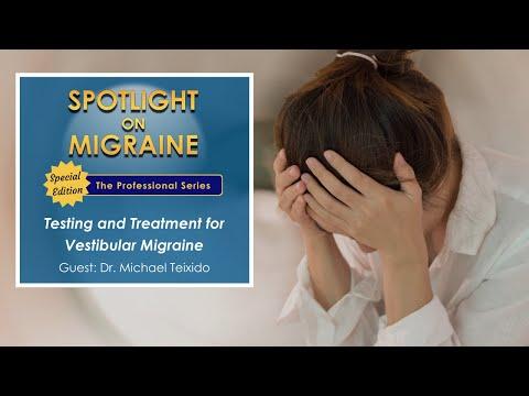 Testing And Treatment For Vestibular Migraine - Spotlight On Migraine Season 2, Episode 2