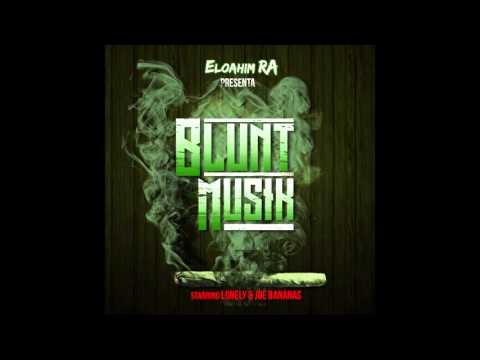 "Eloahim RA - Organic Growers(""BLUNT MUSIK"" The Album) ft.Lonely,Joe Bananas,Mister Baier"