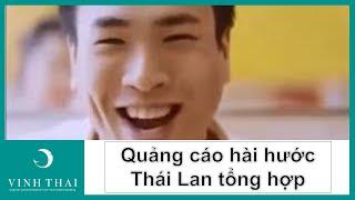 Quảng cáo hài hước Thái Lan | Tổng Hợp Quảng Cáo Hay & Hài Hước Nhất!