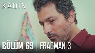 Kadın 69. Bölüm 3. Fragmanı