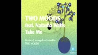 Two Moods feat. Natasha Watts - Take me